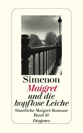 Maigret und die kopflose Leiche