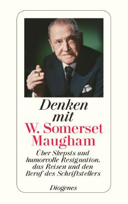 Denken mit W. Somerset Maugham