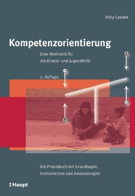 Kompetenzorientierung: Eine Methodik für die Kinder- und Jugendhilfe