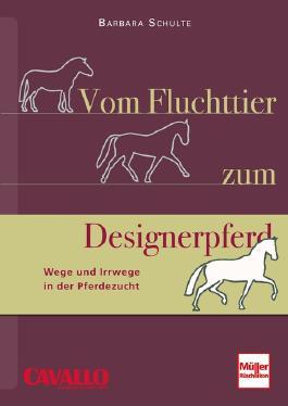 Vom Fluchttier zum Designerpferd