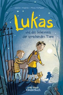 Lukas und das Geheimnis der sprechenden Tiere