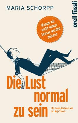 Die Lust normal zu sein: Warum wir nicht immer besser werden müssen