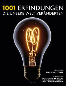 1001 Erfindungen, die unsere Welt veränderten: Ausgewählt und vorgestellt von Historikern, Wissenschaftlern, Designern und Anthropologen. Mit einem Vorwort von Wolfgang M. Heckl, Deutsches Museum.