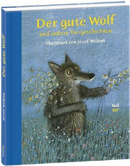 Der gute Wolf und andere Tiergeschichten