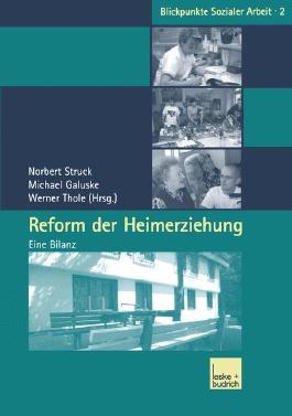 Reform der Heimerziehung: Eine Bilanz (Blickpunkte Sozialer Arbeit)