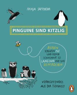 Pinguine sind kitzlig, Bienen schlafen nie, und keiner schwimmt so langsam wie das Seepferdchen