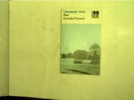 Christoph Hein: Der fremde Freund