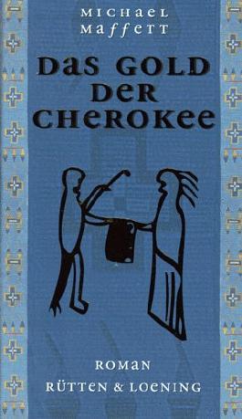 Das Gold der Cherokee