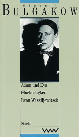 Werke in dreizehn Bänden / Adam und Eva / Glückseligkeit / Iwan Wassiljewitsch