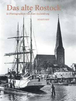 Das alte Rostock in Photographien von Karl Eschenburg