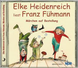Elke Heidenreich liest Franz Fühmann: Märchen auf Bestellung