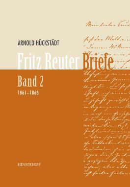 Fritz Reuter. Briefe Band 2 (1861-1866)
