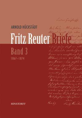 Fritz Reuter. Briefe Band 3 (1867 1874)