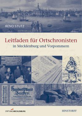 Leitfaden für Ortschronisten in Mecklenburg und Vorpommern