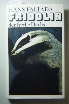 Fridolin der freche Dachs. Eine zwei- und vierbeinige Geschichte. Mit Zeichnungen von Hans Baltzer.