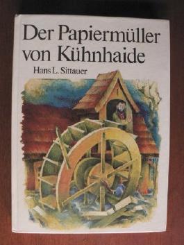 Der Papiermüller von Kühnhaide.