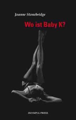 Wo ist Baby K?: Californischer Sex unter heißer Sonne