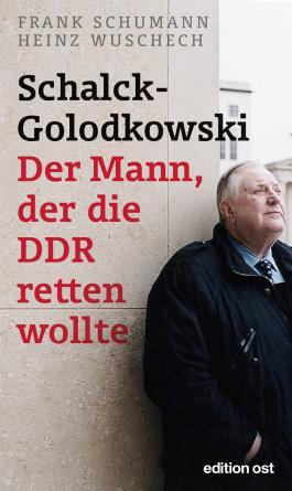 Schalck-Golodkowski: Der Mann, der die DDR retten wollte
