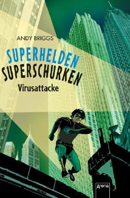 Superhelden, Superschurken. Virusattacke