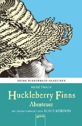 Huckleberry Finns Abenteuer. Mit einem Vorwort von Klaus Kordon