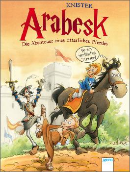 Arabesk - Die Abenteuer eines ritterlichen Pferdes