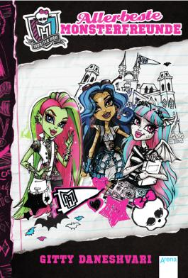 Monster High. Allerbeste Monsterfreunde