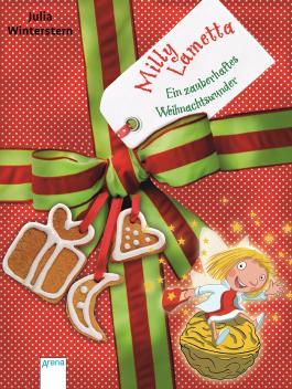 Milly Lametta. Ein zauberhaftes Weihnachtswunder