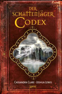 Der Schattenjäger-Codex - Chroniken der Unterwelt