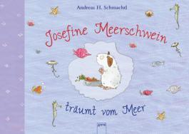 Josefine Meerschwein träumt vom Meer