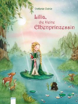 Lilia, die kleine Elbenprinzessin