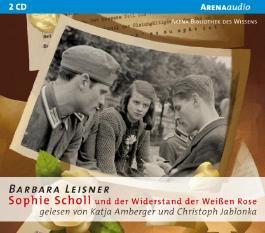Sophie Scholl und der Widerstand der Weißen Rose