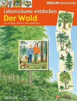 Lebensräume entdecken - Der Wald