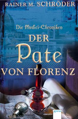 Die Medici-Chroniken (2). Der Pate von Florenz