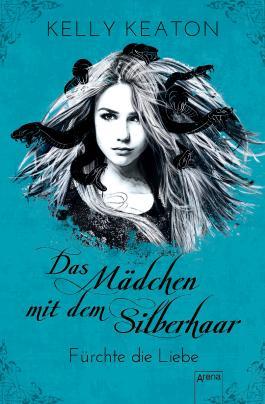 Das Mädchen mit dem Silberhaar (2). Fürchte die Liebe