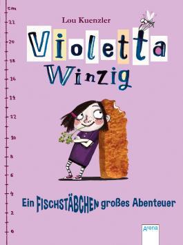 Violetta Winzig (1). Ein fischstäbchengroßes Abenteuer