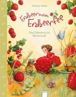 Erdbeerinchen Erdbeerfee - Das Geheimnis im Beerenwald