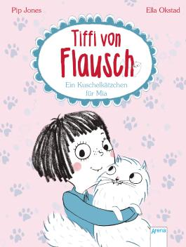 Tiffi von Flausch - Ein Kuschelkätzchen für Mia