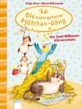 Die supergheime Pfötchen-Gäng (1). Der Zwei-Millionen-Körnerschatz