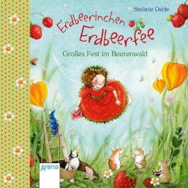 Erdbeerinchen Erdbeerfee. Großes Fest im Beerenwald.