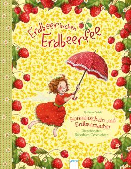 Erdbeerinchen Erdbeerfee. Sonnenschein und Erdbeerzauber