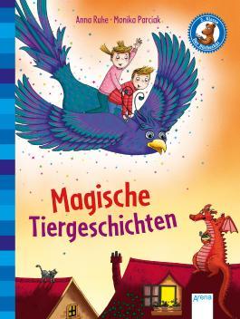 Magische Tiergeschichten von Anna Ruhe bei LovelyBooks