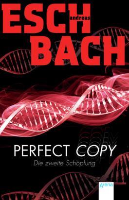 Perfect Copy: Die zweite Schöpfung
