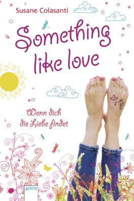 Something like love: Wenn dich die Liebe findet