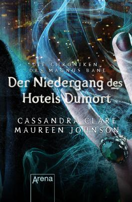 Die Chroniken des Magnus Bane: Der Niedergang des Hotels Dumort