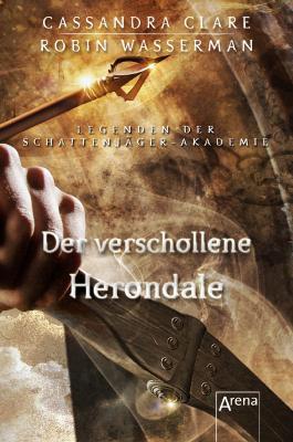Legenden der Schattenjäger-Akademie - Der verschollene Herondale
