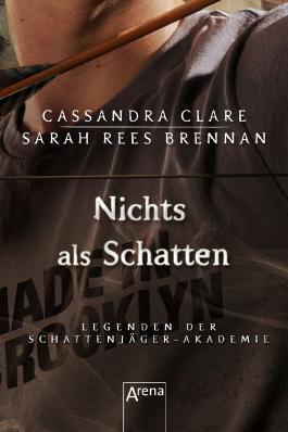 Legenden der Schattenjäger-Akademie: Nichts als Schatten