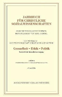 Jahrbuch für christliche Sozialwissenschaften / Gesundheit - Ethik - Politik