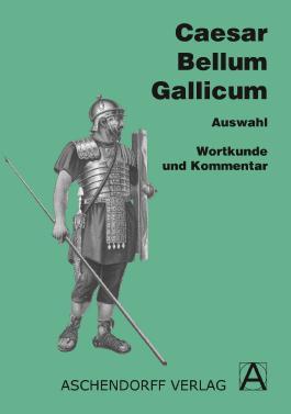 Caesar 'Bellum Gallicum', Wortkunde und Kommentar, Auswahl