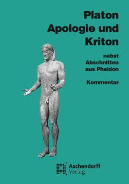 Apologie und Kriton nebst Abschnitten aus Phaidon. Vollständige Ausgabe