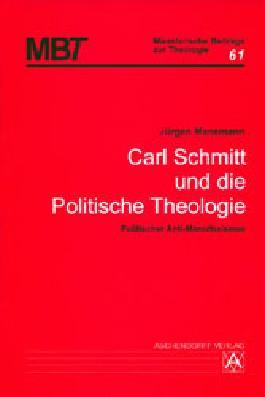 Carl Schmitt und die Politische Theologie